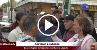 Gobierno y población de Nuevo Laredo se movilizan para ayudar a migrantes cubanos