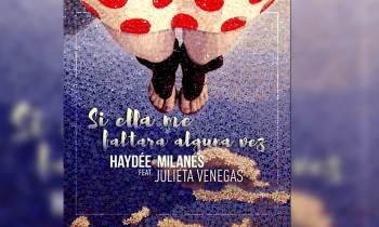 ESTRENO: Haydée Milanés y Julieta Venegas - Si ella me faltara alguna vez